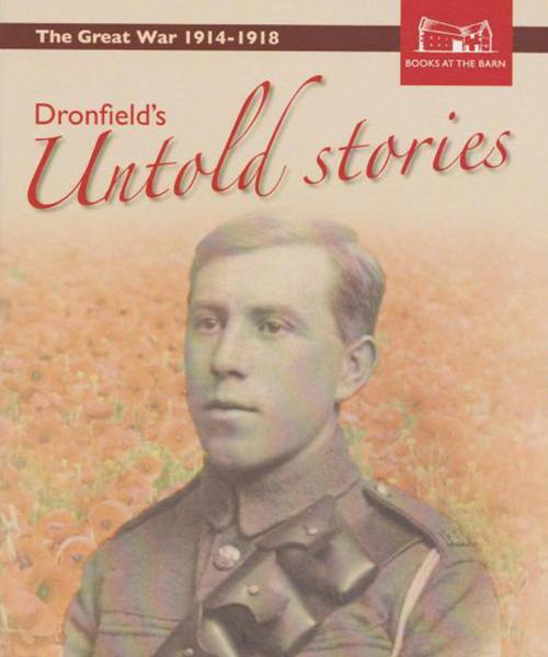 'Dronfield's Forgotten Heroes' Exhibition - Online Now!