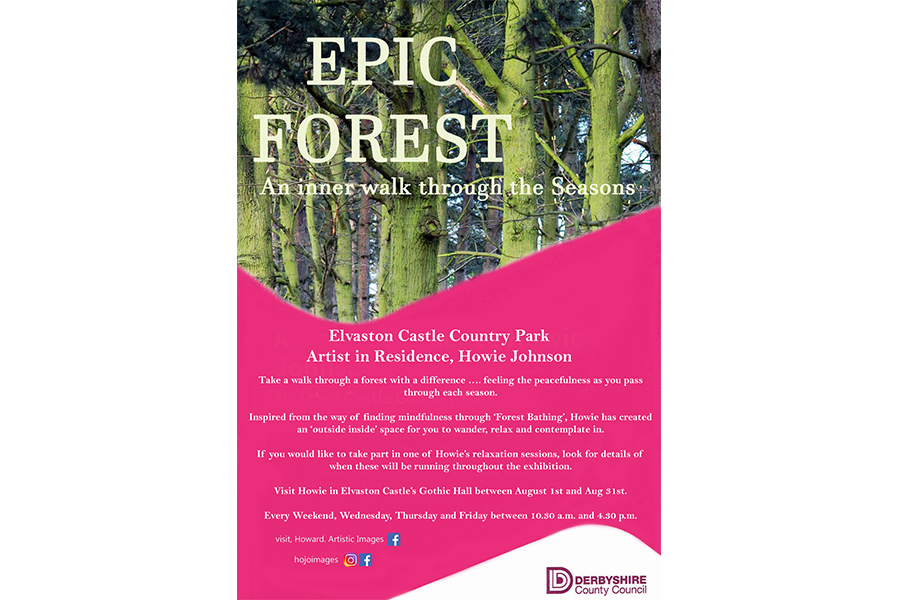 'Epic Forest - An inner walk through the seasons' is a new Artist in Residence Exhibition by Howie Johnson, taking place this year in Gothic Hall at Elvaston Castle.