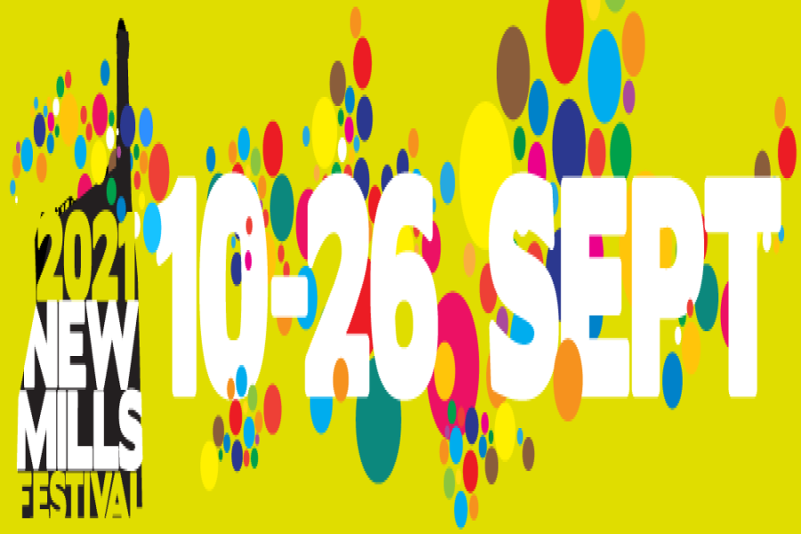 New Mills Festival 2021 - the Arts update