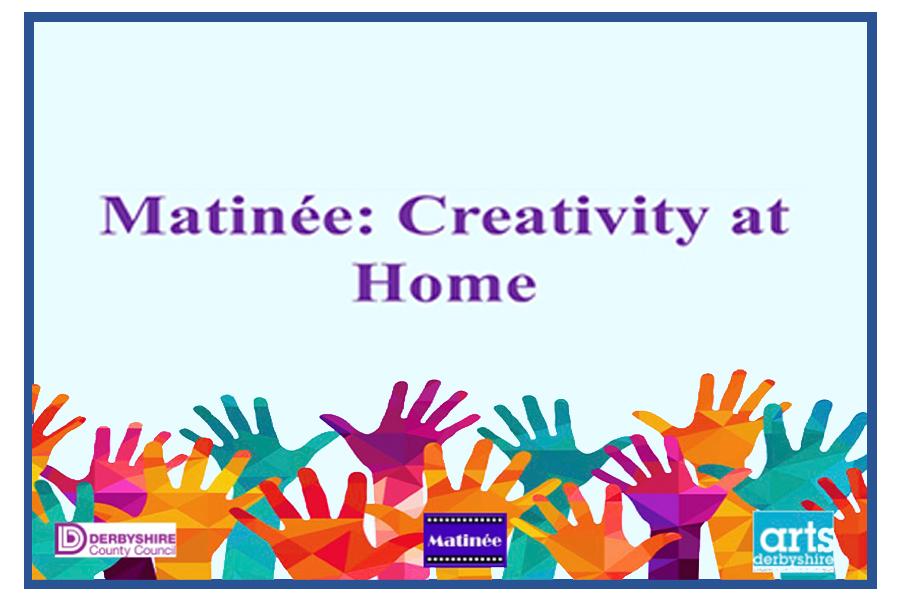 Matinée: Creativity at home